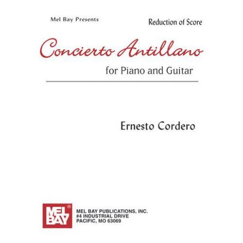 MEL BAY CORDERO ERNESTO - CONCIERTO ANTILLANO - REDUCTION OF SCORE - GUITAR