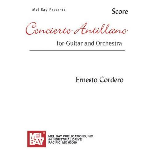 MEL BAY CORDERO ERNESTO - CONCIERTO ANTILLANO - SCORE - GUITAR