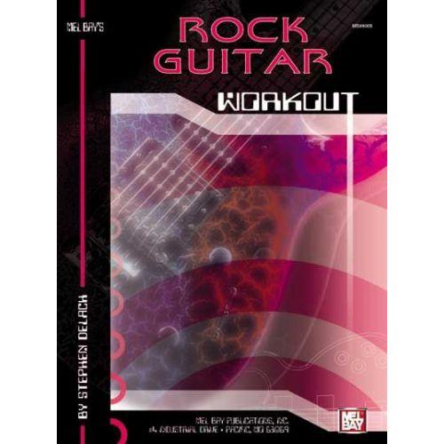 MEL BAY DELACH STEPHEN - ROCK GUITAR WORKOUT - GUITAR