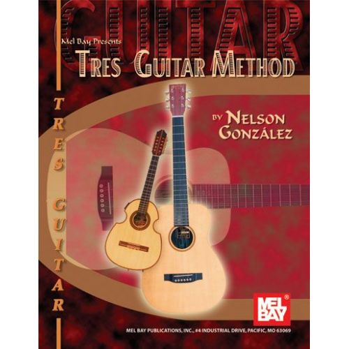 MEL BAY GONZALEZ NELSON - TRES GUITAR METHOD - TRES