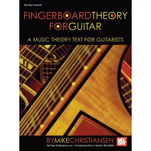 MEL BAY CHRISTIANSEN MIKE - FINGERBOARD THEORY FOR GUITAR - GUITAR