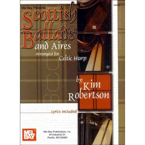 MEL BAY ROBERTSON KIM - SCOTTISH BALLADS AND AIRES ARRANGED FOR CELTIC HARP - HARP