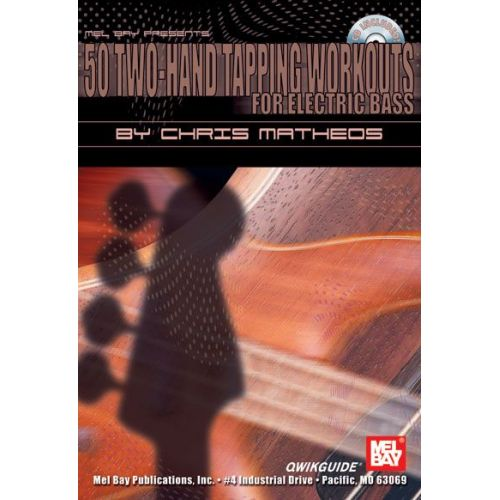 MEL BAY MATHEOS CHRIS - 50 TWO-HAND TAPPING WORKOUTS FOR ELECTRIC BASS QWIKGUIDE + CD - ELECTRIC BASS