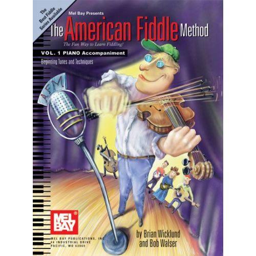 MEL BAY WALSER BOB - AMERICAN FIDDLE METHOD VOL. 1 PIANO ACCOMPANIMENT - KEYBOARD