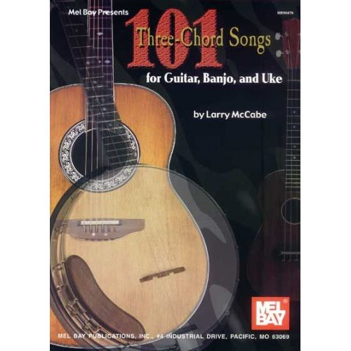 MEL BAY MCCABE LARRY - 101 THREE-CHORD SONGS FOR GUITAR, BANJO, AND UKE - GUITAR