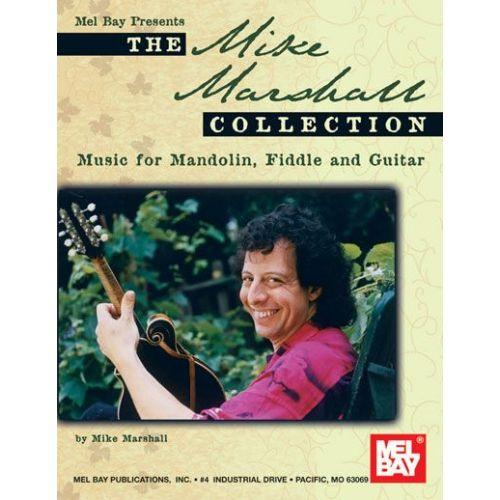 MEL BAY MARSHALL MIKE - THE MIKE MARSHALL COLLECTION - MANDOLIN