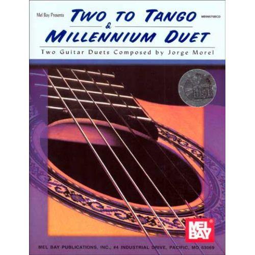 MEL BAY MOREL JORGE - TWO TO TANGO AND MILLENNIUM DUET + CD - GUITAR