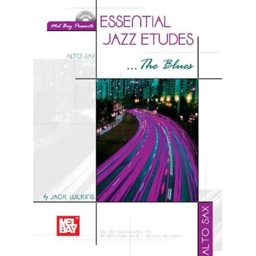 MEL BAY WILKINS JACK - ESSENTIAL JAZZ ETUDES...THE BLUES FOR ALTO SAX + CD - SAXOPHONE