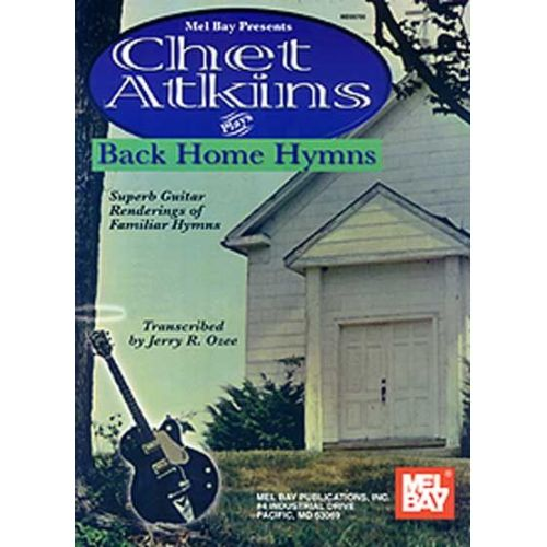 MEL BAY ATKINS CHET - PLAYS BACK HOME HYMNS - GUITAR