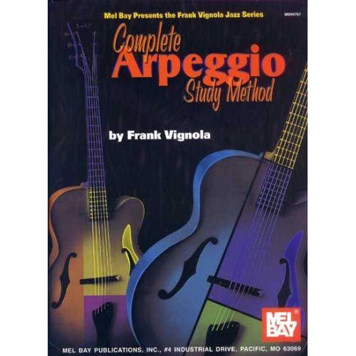 MEL BAY VIGNOLA FRANK - COMPLETE ARPEGGIO STUDY METHOD - GUITAR