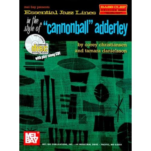 MEL BAY CHRISTIANSEN C. - ESSENTIAL JAZZ LINES IN THE STYLE OF CANNONBALL ADDERLEY - BASS CLEF
