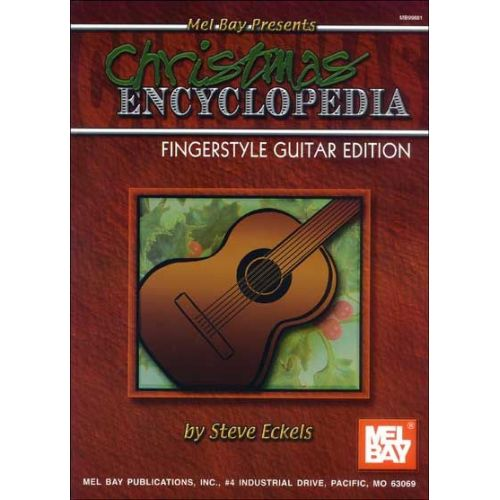 MEL BAY ECKELS STEVE - CHRISTMAS ENCYCLOPEDIA FINGERSTYLE GUITAR EDITION - GUITAR
