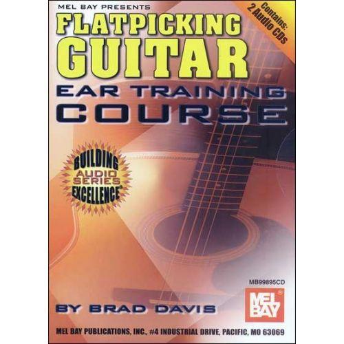 MEL BAY DAVIS BRAD - FLATPICKING GUITAR EAR TRAINING COURSE - GUITAR