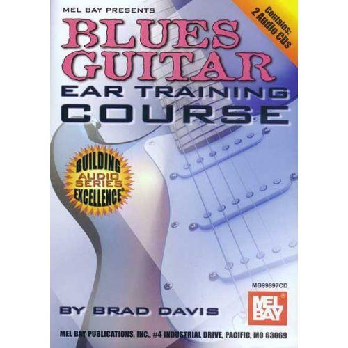 MEL BAY DAVIS BRAD - BLUES GUITAR EAR TRAINING COURSE - GUITAR