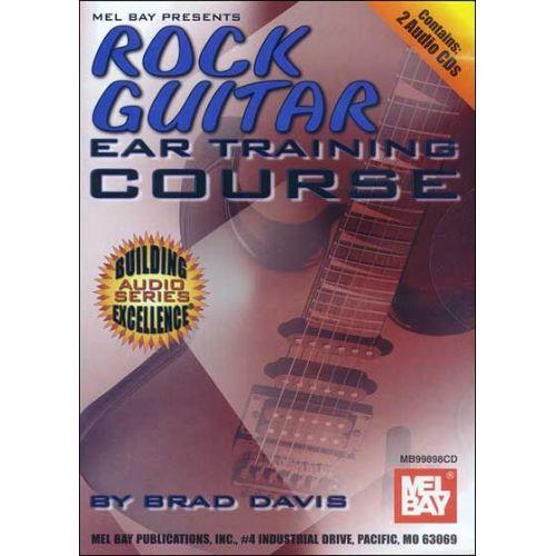 MEL BAY DAVIS BRAD - ROCK GUITAR EAR TRAINING COURSE - GUITAR