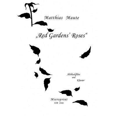 MIEROPRINT MAUTE MATTHIAS - RED GARDENS ROSES - FLUTE A BEC ALTO & PIANO