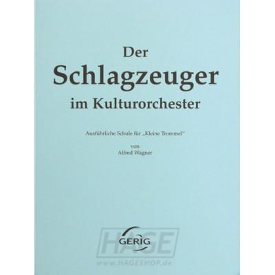 GERIG WAGNER A. - DER SCHLAGZEUGER IM KULTURORCHESTER