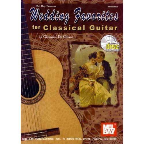 MEL BAY DE CHIARO JOHN - WEDDING FAVORITES FOR CLASSICAL GUITAR + CD - GUITAR