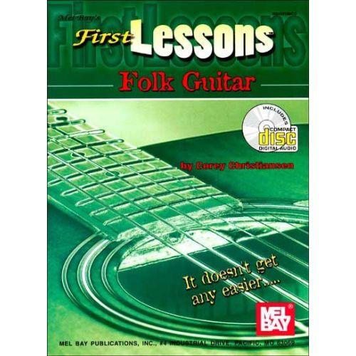 MEL BAY CHRISTIANSEN C. - FIRST LESSONS FOLK GUITAR + CD - GUITAR