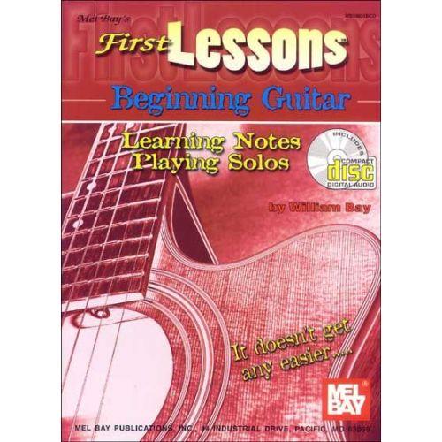 MEL BAY BAY WILLIAM - FIRST LESSONS BEGINNING GUITAR + CD - GUITAR