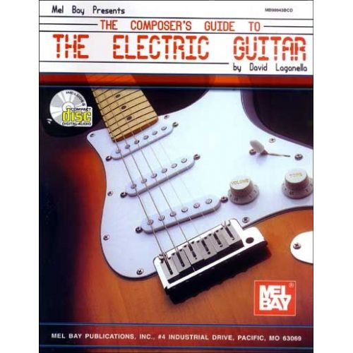 MEL BAY LAGANELLA DAVID - THE COMPOSER'S GUIDE TO THE ELECTRIC GUITAR + CD - GUITAR