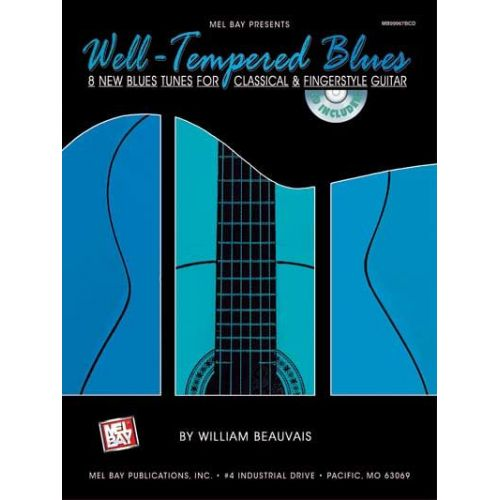 MEL BAY BEAUVAIS WILLIAM - WELL-TEMPERED BLUES + CD - GUITAR