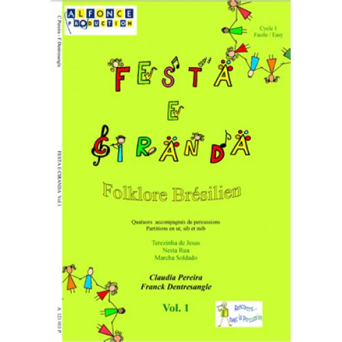 ALFONCE PRODUCTION PEREIRA CLAUDIA / DENTRESANGLE FRANCK - FESTA E CIRANDA VOL.1 - FLUTE, PERCUSSION