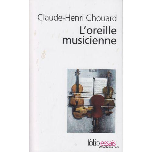 GALLIMARD CHOUARD C.H. - L'OREILLE MUSICIENNE
