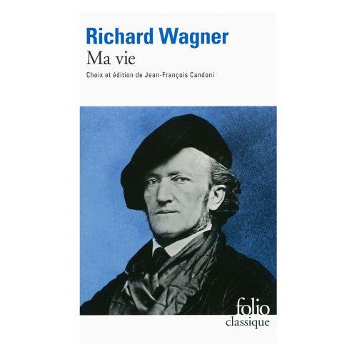 GALLIMARD WAGNER R. - MA VIE