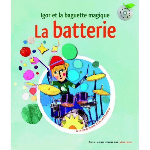 GALLIMARD SAUERWEIN L. - LA BATTERIE + CD