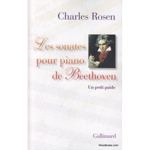 GALLIMARD ROSEN CH. - LES SONATES POUR PIANO DE BEETHOVEN