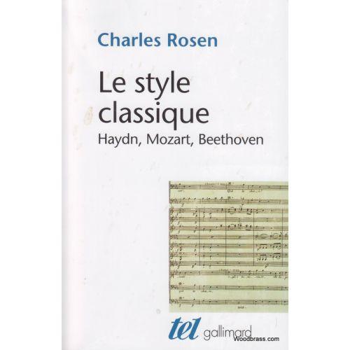 GALLIMARD ROSEN CH. - LE STYLE CLASSIQUE