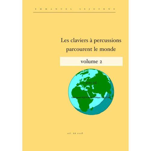 ALFONCE PRODUCTION SEJOURNE EMMANUEL - LES CLAVIERS A PERCUSSIONS PARCOURENT LE MONDE VOL.2 + CD