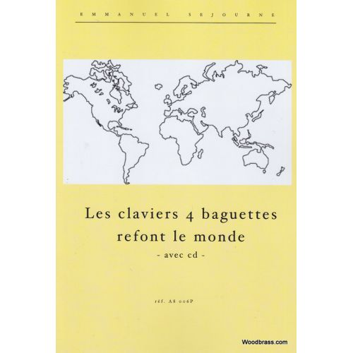 ALFONCE PRODUCTION SEJOURNE E. - LES CLAVIERS A PERCUSSION 4 BAGUETTES REFONT LE MONDE + CD