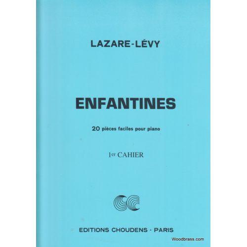 CHOUDENS LAZARE-LEVY - ENFANTINES VOL.1 - PIANO