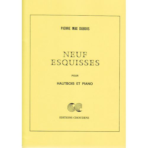 CHOUDENS DUBOIS PIERRE MAX - NEUF ESQUISSES POUR HAUTBOIS ET PIANO