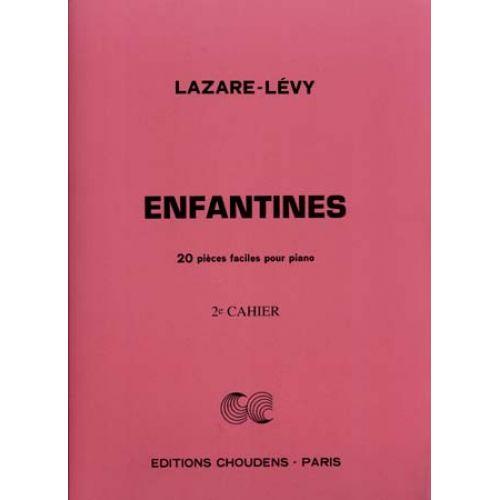 CHOUDENS LAZARE-LEVY - ENFANTINES VOL.2 - PIANO