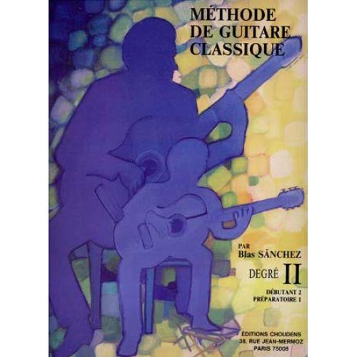 CHOUDENS SANCHEZ BLAS - METHODE DE GUITARE CLASSIQUE DEGRE 2