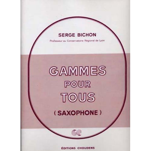 CHOUDENS BICHON SERGE - GAMMES POUR TOUS (SAXOPHONE)