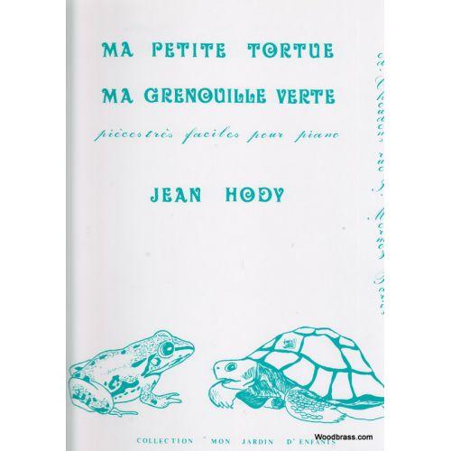 CHOUDENS HODY JEAN - MA PETITE TORTUE & MA GRENOUILLE VERTE
