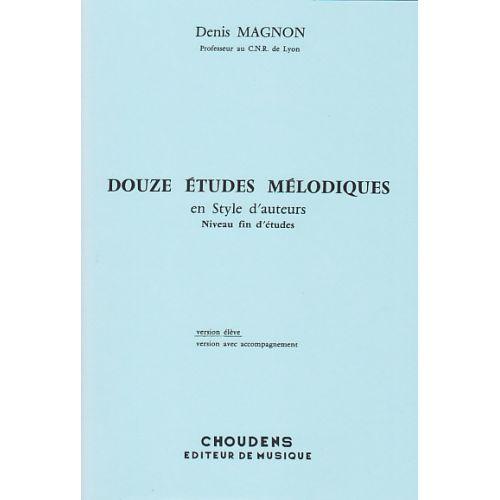 CHOUDENS MAGNON D. - 12 ETUDES MELODIQUES - FIN D'ETUDES - ELEVE
