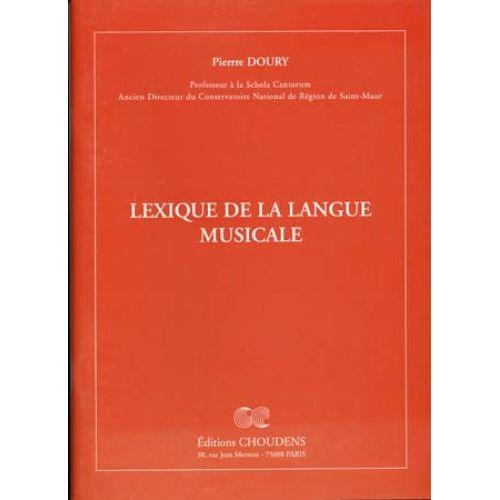 CHOUDENS PIERRE DOURY - DOURY:LEXIQUE DE LA LANGUE MUSICALE