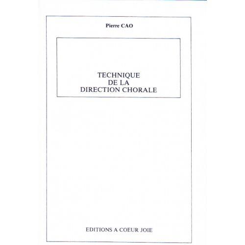 A COEUR JOIE CAO PIERRE - TECHNIQUE DE LA DIRECTION CHORALE