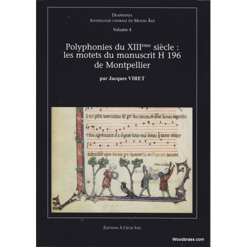 A COEUR JOIE DIAPHONIA 4 - LES MOTETS DU MANUSCRIT H 196 DE MONTPELLIER (13è siècle)