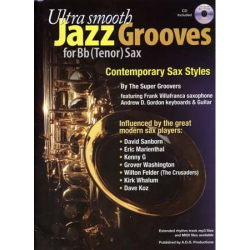 ADG PRODUCTIONS ULTRA SMOOTH JAZZ GROOVES FOR BB (TENOR) SAX + CD