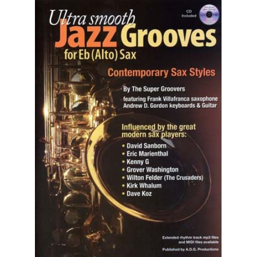 ADG PRODUCTIONS ULTRA SMOOTH JAZZ GROOVES FOR EB (ALTO) SAX + CD