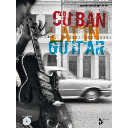 ADVANCE MUSIC MAY J. CH. - CUBAN LATIN GUITAR + CD