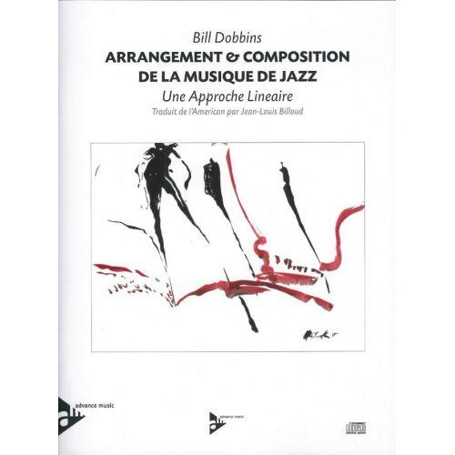 ADVANCE MUSIC DOBBINS B. - ARRANGEMENT & COMPOSITION DE LA MUSIQUE DE JAZZ - MELODY INSTRUMENTS