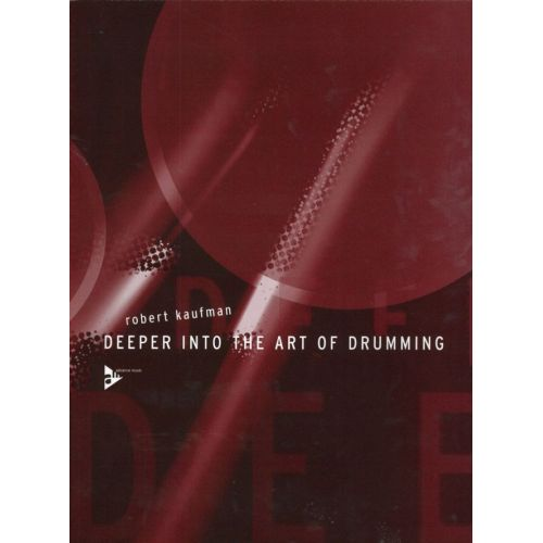 ADVANCE MUSIC KAUFMAN R. - DEEPER INTO THE ART OF DRUMMING - PERCUSSIONS