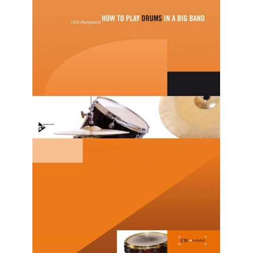 ADVANCE MUSIC THOMPSON R. - HOW TO PLAY DRUMS IN A BIG BAND - PERCUSSION